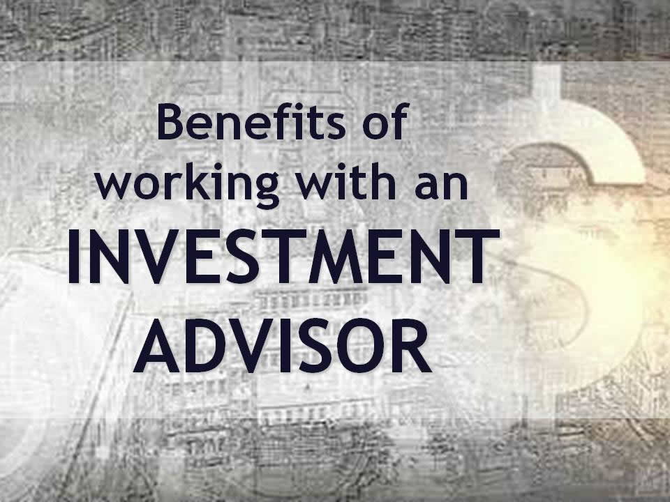 Benefits of working with an investment advisor